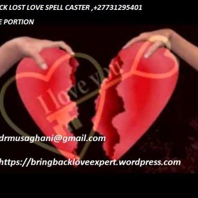 Extremely Powerful love spell caster ❤ ❥ +27731295401 Traditional...