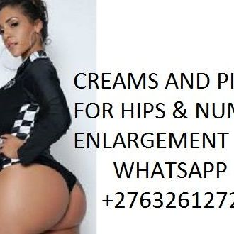 HIPS AND BUMS ENLARGEMENT CREAMS AND PILLS