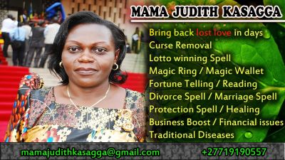 "(((((+27719190557 ))))FEEL FREE TO CONTACT THE AFRICAN MASTER-EXPERT Of ""MAGICAL AMAZING LIFE SPELLS"" *DR. MAMA JUDITH KASAGGA* for all your life problems.Many times people have been Scammed around the world by Fake Psychics-Traditional doctors- Spell Casters with Little or No Results at all? Been Given False Promises and Unrealistic results for Your Lover to Return?Other so called magical practitioners and spell casters can never be compared to My UN-limited fast and effective Spells (DR MAMA JUDITH) The Godless-Master – SPECIALIST AND EXPERT LOVE SPELLS-LOST LOVE SPELLS-BLACK MAGIC-VOODOO-TALISMAN-WHITE MAGIC-AMULETS- PHYSIC-ASTROLOGY-HERBALIST-TRADITIONAL HEALER-WITCH DOCTOR! Many have TRIED and FAILED over and over again and again in their casting work because they use WEAK!!! Magical Methods such as: CANDLES-CRYSTALS-OILS-POWDERS-MIDDLES name it list is endless. They use Ancient and Sacred Methods along with Organic Ingredients that they do not even possess! Which makes their Spells, inaccurate and TRULY unsuccessful. MY experience of successful Casts-Reading-Healing for now 42years of Based on A clean -Strong Testimonies YEAR TO YEAR from different people in all Ages all around the world that have tasted on the fruits of my work are those that give me their trust even before i start working on their different hardship life aspects they request me to help. (DR Mama Judith)I SPECIALIZE- IN THE FOLLOWING AS LISTED>> Send me your most important desire and I shall work with my African Fast and Effective Ancient Ancestral Powers favor to bring back that smile on your face. Love spells that work For powerful love, *Return A lover spell, *Break up spells *Relationship and Commitment spells *Marriage spells,Get Married to the love of Your life *Gay love spells,Same sex spells for love *Full moon spells,Moon love spells *Get Back your lover 18 hrs or less *Protection spells *Weight loss spells or Give you the ability to loose OR Gain Weight *Sex appeal love spell *Pregnancy fertility spells or Spells Help you TO geadows-global-proof-one-eyed-forerseen-accurate-legal-babylon-maya-apocalypto-today-nicklelodeon-Hard rock-liberty-liberal-founder-ry Jackpot-CASINO- and Lotto Grand draws *Gambling Spells To Win The casino-Horse *Career Spells-Job Spells,Employment Spells *Wealth spells-Accumulate And Protect Your Wealth *Good luck Spells-Protection Spells *Powerful Magical Influence Spells- Change-Influence If the future of Your Relationship is in Jeopardy and past mistakes are still haunting you in every where you and in everything you do?? Preventing Both of you from Being in Each Others Arms? TRY DR MAMA JUDITH A GENUINE PSYCHIC MASTER To Cast Areal perfect Spell for you in just few hours[18hrs] >>Do These Questions Apply To You? *Is your life Empty Without Him or Her? *Do You Think of Him Often? *Do You Sometimes have Trouble At work because he's always on your Minds ? *Are you depressed because you feel him sleeping away with some one Else? *Do you have wealth of love stored up just for him or Her? *Is He or She hard headed and stubborn Always never respect or Listens You? *Are You sure He's or She the one To be With the Rest of YOUR LIFE? *Do you want Him to fall deeply in love with you AND ALWAYS RESPECT AND ACCORDING TO YOUR COMMANDS? *Do You feel like controlling him or Her never to see any other Woman or Man till Death do both of You apart? *Do feel like he or She fall madly in love with you so that without you she or he cant Sleep-Eat- or Do Anything? *Do You want To be happy together – with Him Or Her forever in love-happiness-and Togetherness? If You have Answered YES to Any of the **LISTED** Questions>>>> Don't waste anytime The Earlier the Better Request for The Spell spell to be Casted on Your Behalf as soon as possible. [DR MAMA JUDITH IS HERE TO MAKE YOUR LIFE NEVER BE THE SAME AGAIN] *HAPPINESS IN LIFE IS A CHOICE…..Feel so free to contact me am here to stop tears from running down from eyes because you don't deserve it………….  Contact: +27719190557 Call or Whats-app Email: mamajudithkasagga@gmail.com http://www.healermamakasagga.com/"